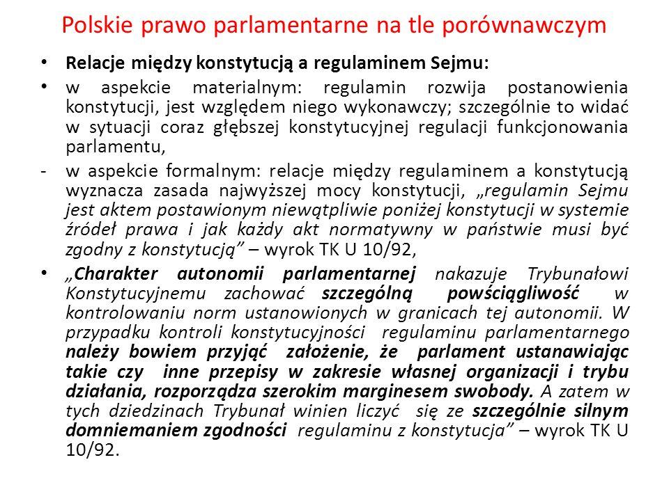 Polskie prawo parlamentarne na tle porównawczym Relacje między konstytucją a regulaminem Sejmu: w aspekcie materialnym: regulamin rozwija postanowieni