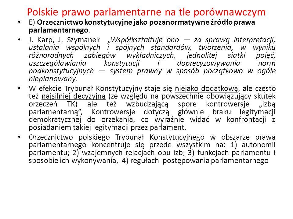 """Polskie prawo parlamentarne na tle porównawczym E) Orzecznictwo konstytucyjne jako pozanormatywne źródło prawa parlamentarnego. J. Karp, J. Szymanek """""""