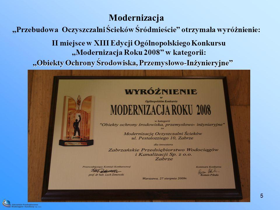 """5 Modernizacja """"Przebudowa Oczyszczalni Ścieków Śródmieście otrzymała wyróżnienie: II miejsce w XIII Edycji Ogólnopolskiego Konkursu """"Modernizacja Roku 2008 w kategorii: """"Obiekty Ochrony Środowiska, Przemysłowo-Inżynieryjne"""