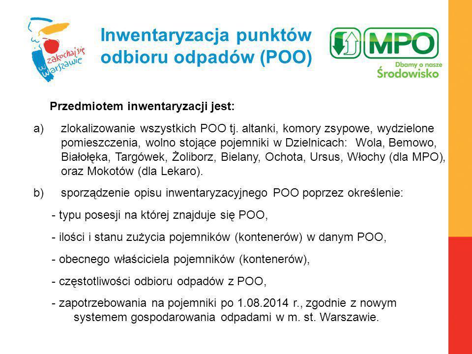 Warszawa, 6.04.2010 r. Inwentaryzacja punktów odbioru odpadów (POO) Przedmiotem inwentaryzacji jest:  zlokalizowanie wszystkich POO tj. altanki, kom