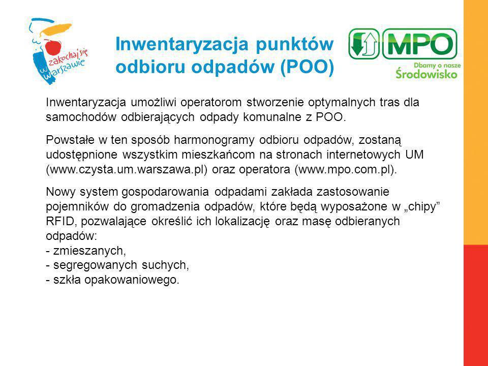 Warszawa, 6.04.2010 r. Inwentaryzacja punktów odbioru odpadów (POO) Inwentaryzacja umożliwi operatorom stworzenie optymalnych tras dla samochodów odbi