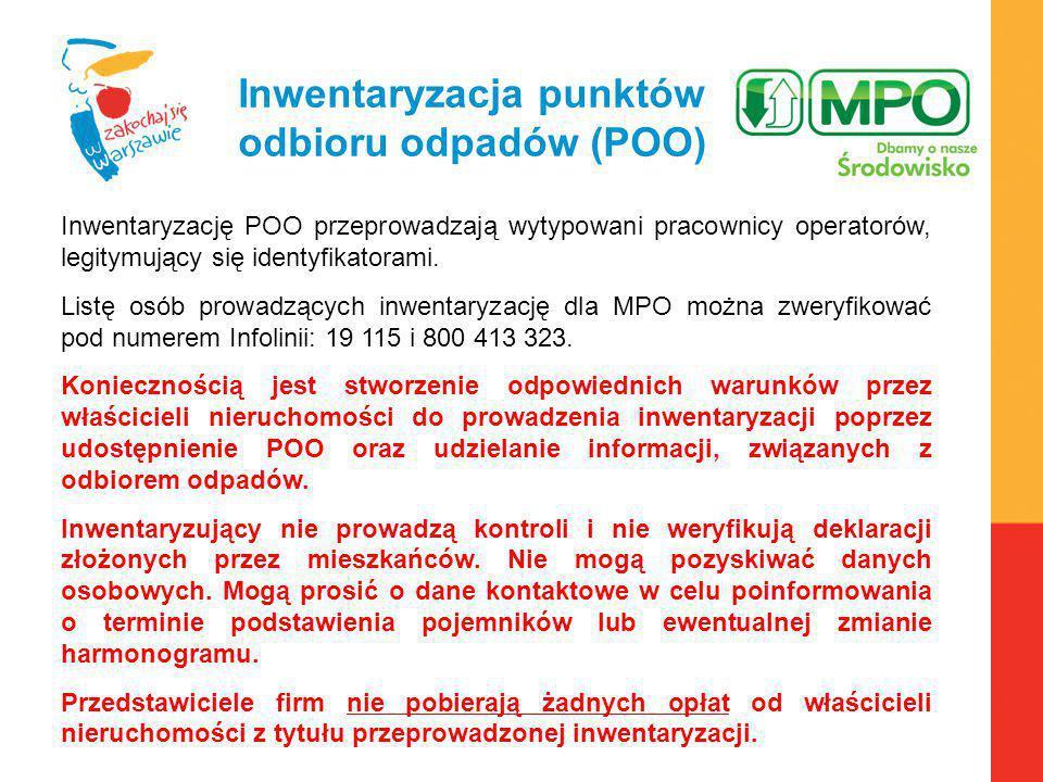Warszawa, 6.04.2010 r. Inwentaryzacja punktów odbioru odpadów (POO) Inwentaryzację POO przeprowadzają wytypowani pracownicy operatorów, legitymujący s