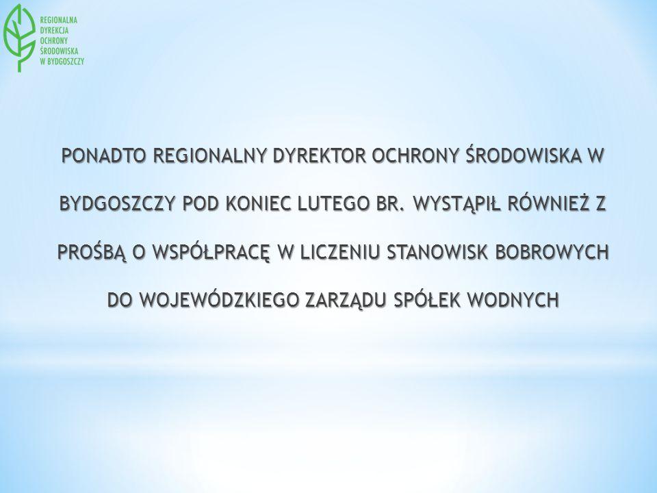 PONADTO REGIONALNY DYREKTOR OCHRONY ŚRODOWISKA W BYDGOSZCZY POD KONIEC LUTEGO BR.