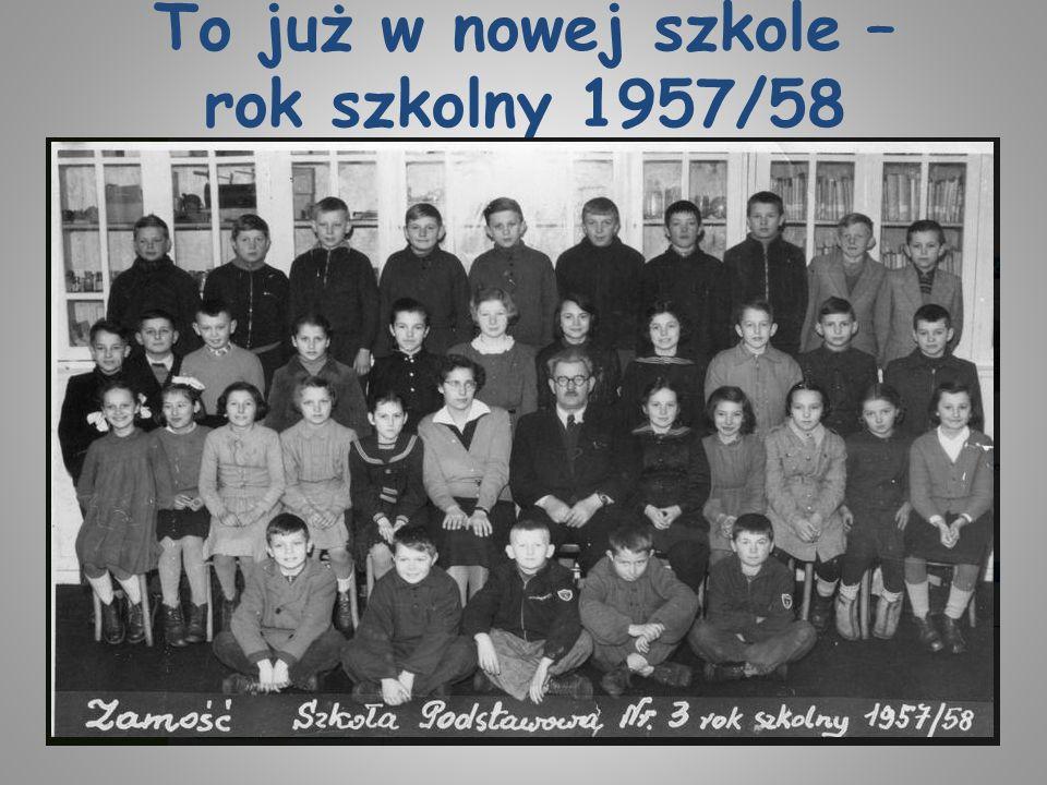 To już w nowej szkole – rok szkolny 1957/58