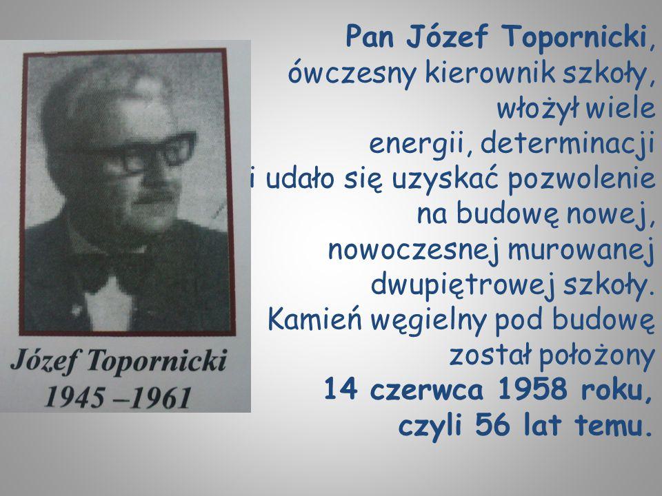 Pan Józef Topornicki, ówczesny kierownik szkoły, włożył wiele energii, determinacji i udało się uzyskać pozwolenie na budowę nowej, nowoczesnej murowa