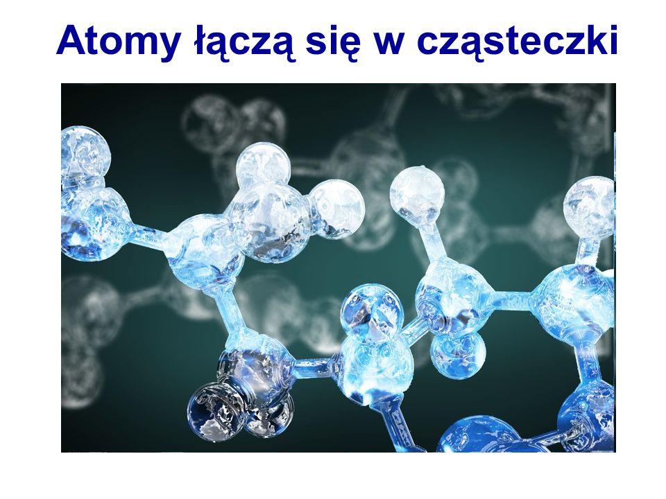 Atomy łączą się w cząsteczki