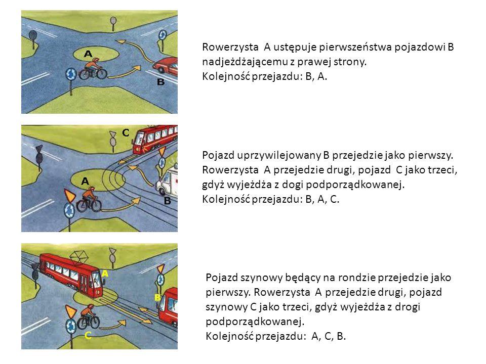 Rowerzysta A ustępuje pierwszeństwa pojazdowi B nadjeżdżającemu z prawej strony. Kolejność przejazdu: B, A. Pojazd uprzywilejowany B przejedzie jako p