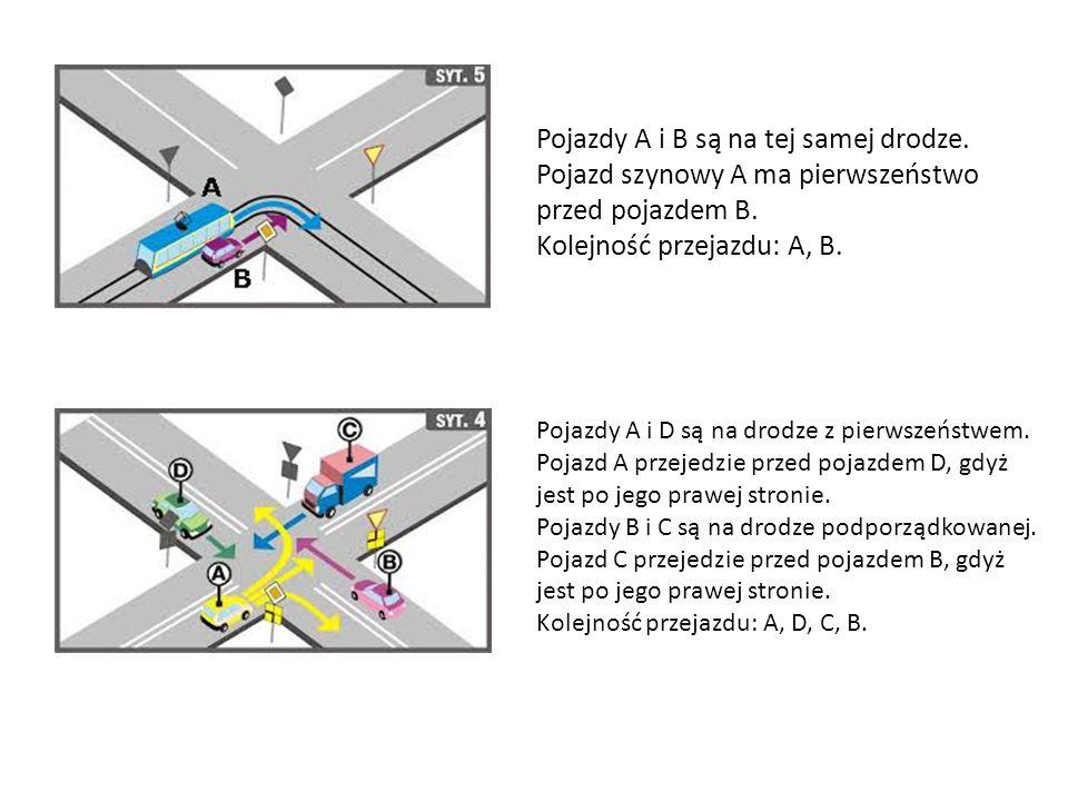 Pojazdy A i B są na tej samej drodze. Pojazd szynowy A ma pierwszeństwo przed pojazdem B. Kolejność przejazdu: A, B. Pojazdy A i D są na drodze z pier