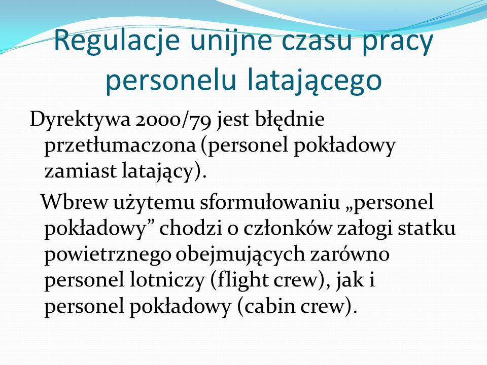 Regulacje unijne czasu pracy personelu latającego Porozumienie stosuje się do czasu pracy personelu pokładowego lotnictwa cywilnego.