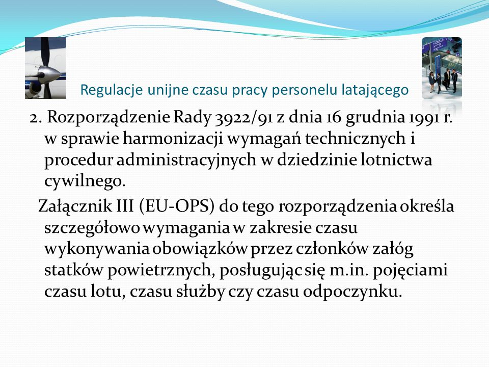 Regulacje unijne czasu pracy personelu latającego Personelowi pokładowemu lotnictwa cywilnego przysługują, po uprzednim zawiadomieniu, następujące dni