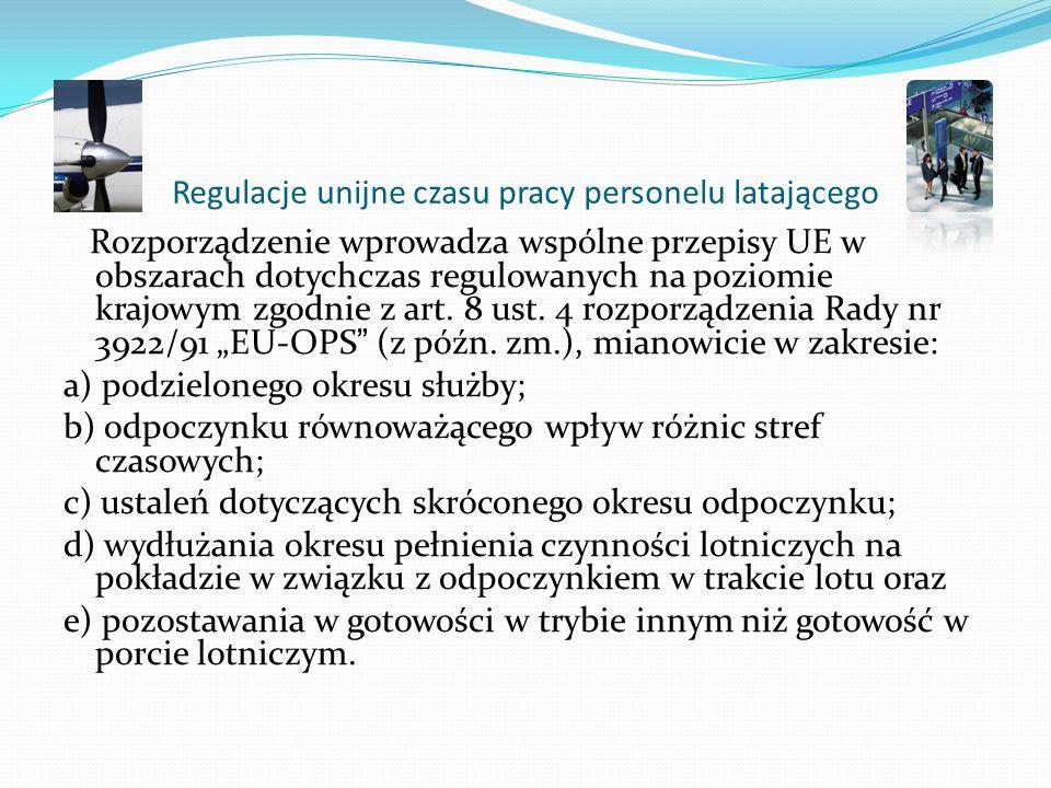 Regulacje unijne czasu pracy personelu latającego Rozporządzenie Komisji (UE) nr 83/2014 z dnia 29 stycznia 2014 r. wprowadza przepisy wykonawcze doty