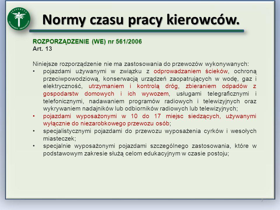 Normy czasu pracy kierowców.8 ROZPORZĄDZENIE (WE) nr 561/2006 Art.