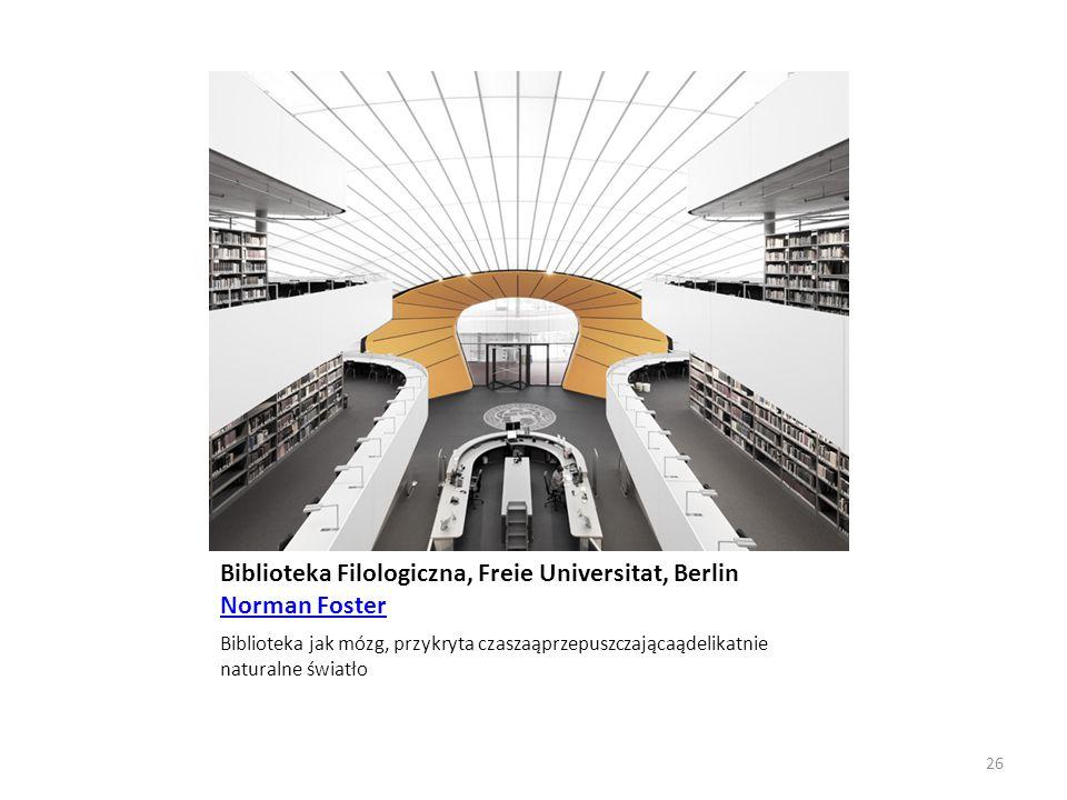 Biblioteka Filologiczna, Freie Universitat, Berlin Norman Foster Norman Foster Biblioteka jak mózg, przykryta czaszaąprzepuszczającaądelikatnie natura