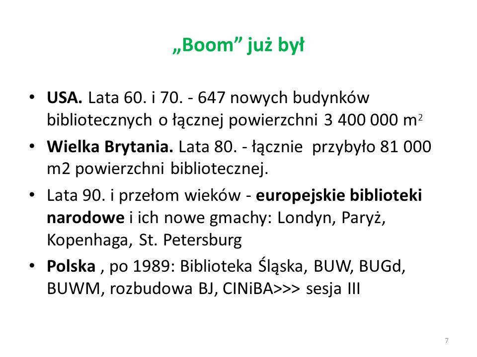"""""""Boom"""" już był USA. Lata 60. i 70. - 647 nowych budynków bibliotecznych o łącznej powierzchni 3 400 000 m 2 Wielka Brytania. Lata 80. - łącznie przyby"""