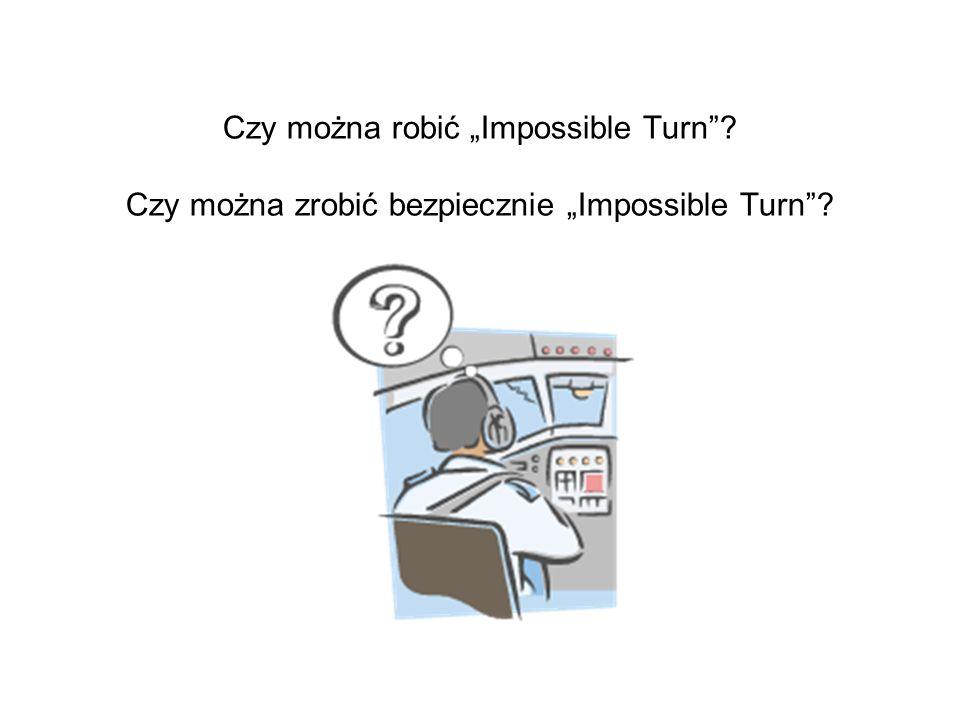 """Czy można robić """"Impossible Turn ? Czy można zrobić bezpiecznie """"Impossible Turn ?."""