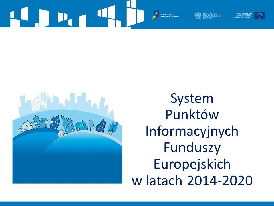 System Punktów Informacyjnych Funduszy Europejskich w latach 2014-2020