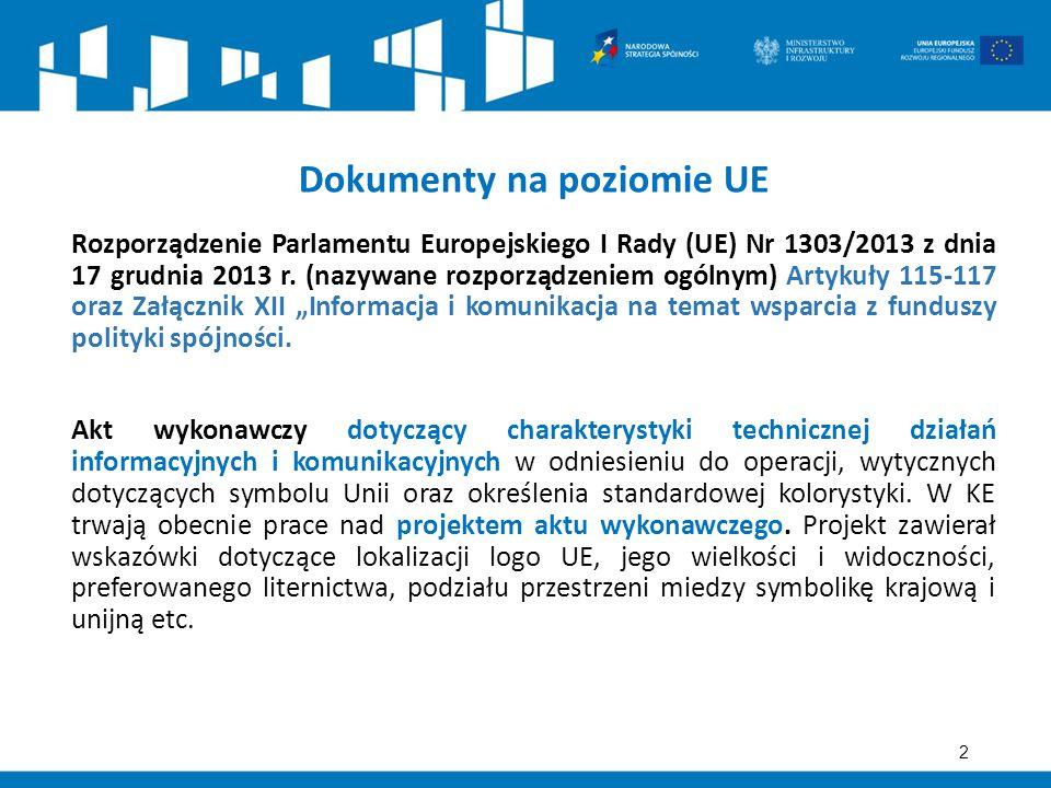 2 Rozporządzenie Parlamentu Europejskiego I Rady (UE) Nr 1303/2013 z dnia 17 grudnia 2013 r. (nazywane rozporządzeniem ogólnym) Artykuły 115-117 oraz