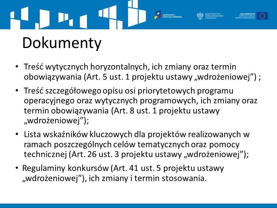 """Treść wytycznych horyzontalnych, ich zmiany oraz termin obowiązywania (Art. 5 ust. 1 projektu ustawy """"wdrożeniowej"""") ; Treść szczegółowego opisu osi p"""