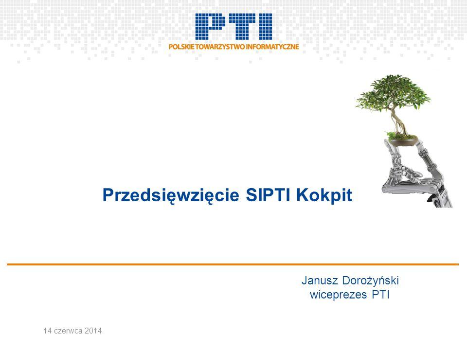 Przedsięwzięcie SIPTI Kokpit Janusz Dorożyński wiceprezes PTI 14 czerwca 2014