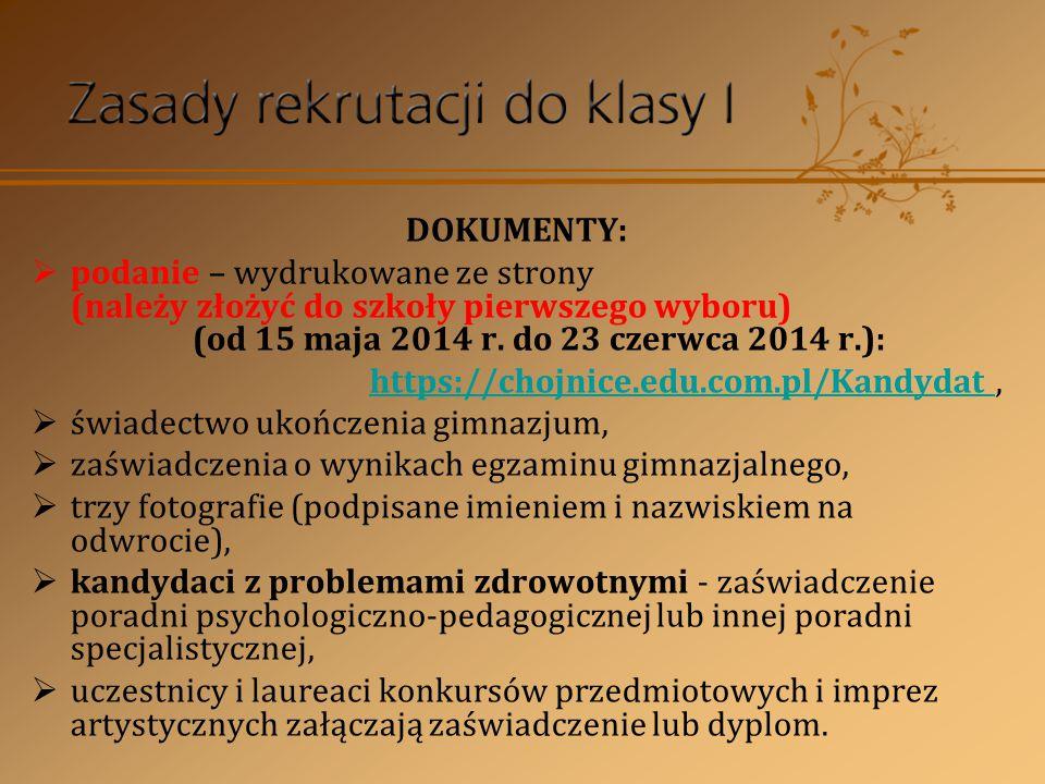 DOKUMENTY:  podanie – wydrukowane ze strony (należy złożyć do szkoły pierwszego wyboru) (od 15 maja 2014 r. do 23 czerwca 2014 r.): https://chojnice.