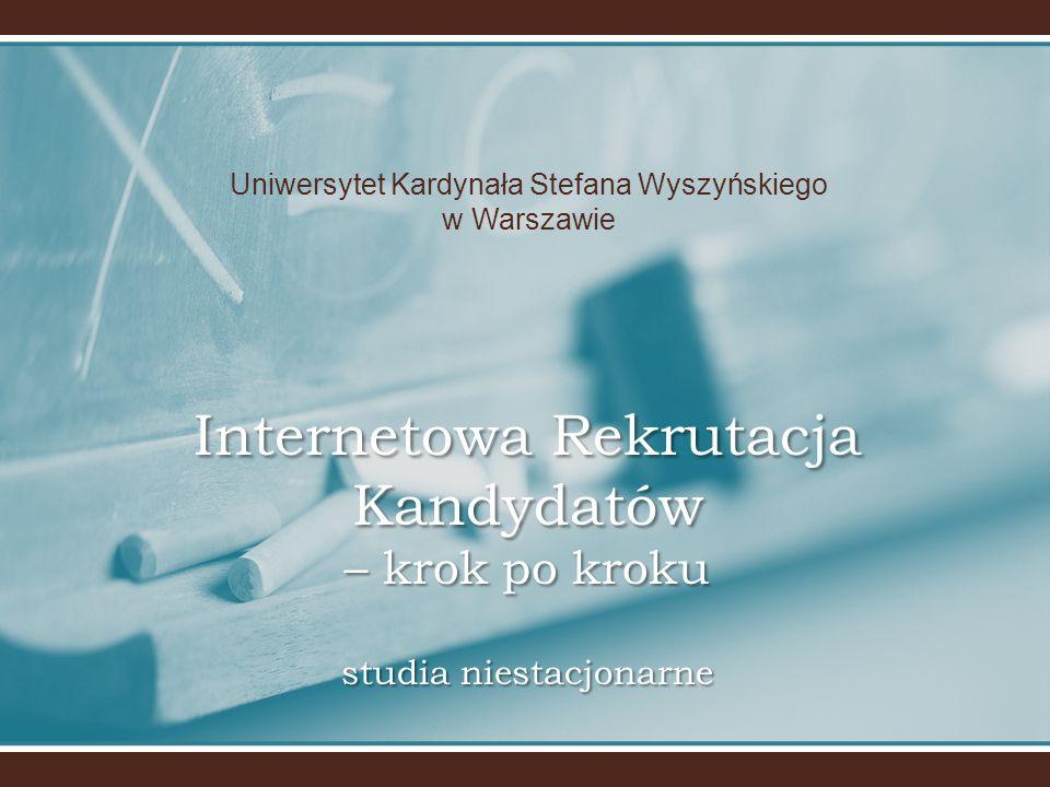 Opłata rekrutacyjna Dokonaj przelewu opłaty rekrutacyjnej na indywidualny numer konta wygenerowany przez system IRK (widoczny na panelu kandydata w IRK) w terminie określonym przez harmonogram rekrutacji podany na stronie www.rekrutacja.uksw.edu.plDokonaj przelewu opłaty rekrutacyjnej na indywidualny numer konta wygenerowany przez system IRK (widoczny na panelu kandydata w IRK) w terminie określonym przez harmonogram rekrutacji podany na stronie www.rekrutacja.uksw.edu.pl www.rekrutacja.uksw.edu.pl