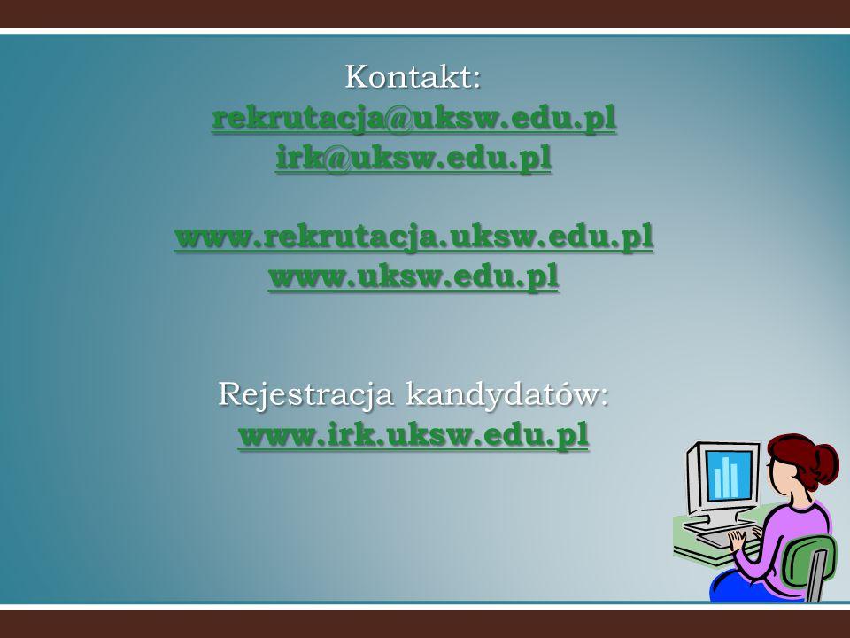 Kontakt: rekrutacja@uksw.edu.pl irk@uksw.edu.pl www.rekrutacja.uksw.edu.pl www.uksw.edu.pl Rejestracja kandydatów: www.irk.uksw.edu.pl rekrutacja@uksw