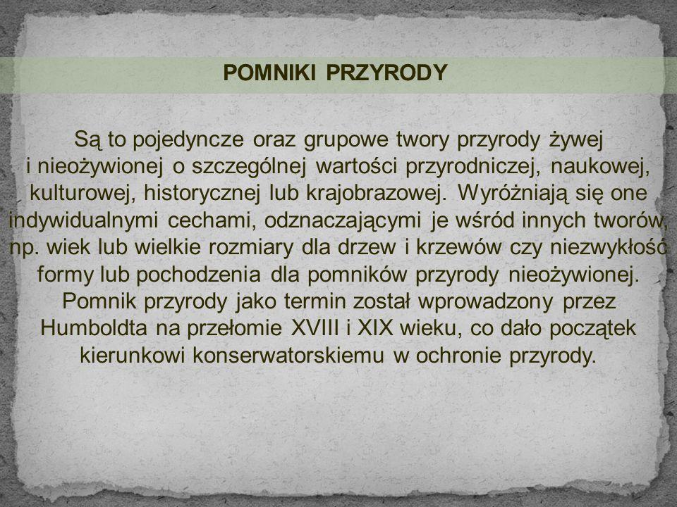 WPROWADZENIE Podstawą prawną tworzenia pomników przyrody w Polsce jest Ustawa z dnia 16 kwietnia 2004 r.