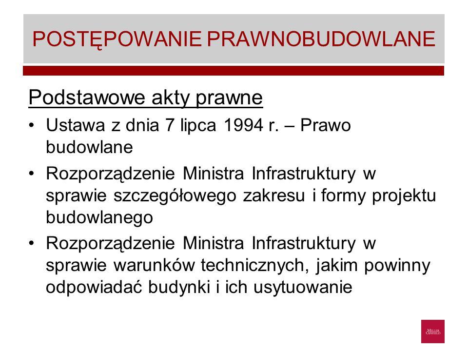 POSTĘPOWANIE PRAWNOBUDOWLANE Podstawowe akty prawne Ustawa z dnia 7 lipca 1994 r.