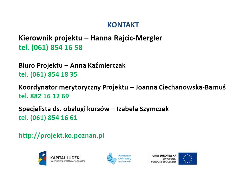 KONTAKT Kierownik projektu – Hanna Rajcic-Mergler tel.