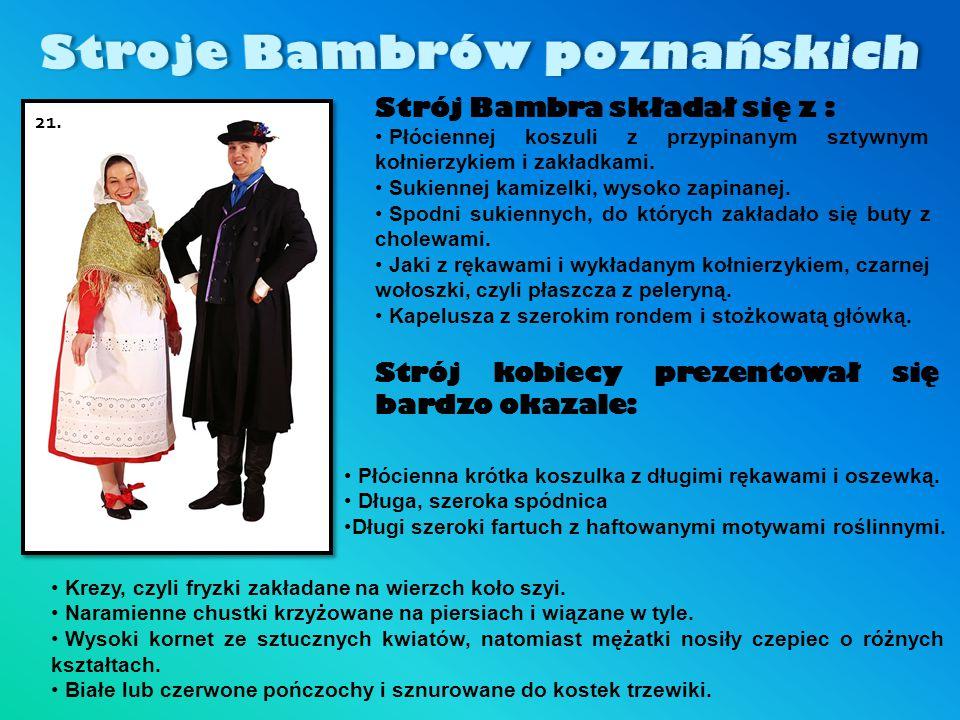 Strój Bambra składał się z : Płóciennej koszuli z przypinanym sztywnym kołnierzykiem i zakładkami. Sukiennej kamizelki, wysoko zapinanej. Spodni sukie