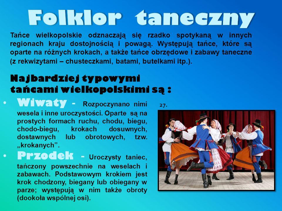 Tańce wielkopolskie odznaczają się rzadko spotykaną w innych regionach kraju dostojnością i powagą. Występują tańce, które są oparte na różnych krokac