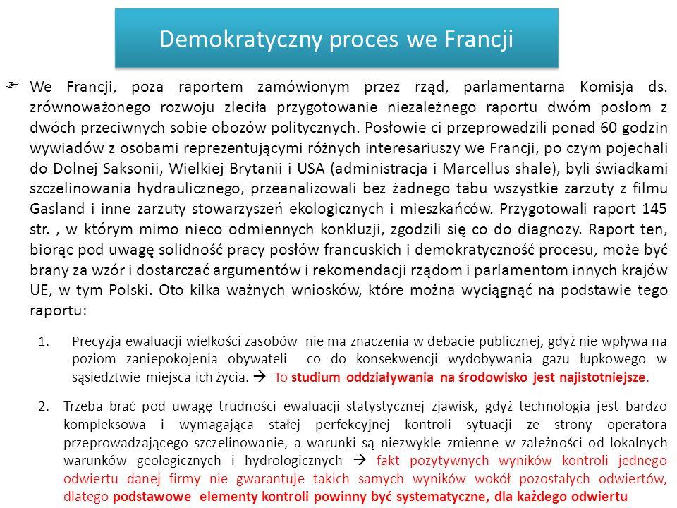 Demokratyczny proces we Francji  We Francji, poza raportem zamówionym przez rząd, parlamentarna Komisja ds. zrównoważonego rozwoju zleciła przygotowa