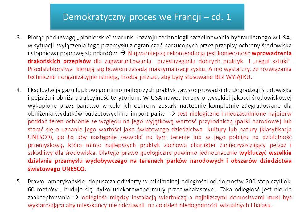 """Demokratyczny proces we Francji – cd. 1 3.Biorąc pod uwagę """"pionierskie"""" warunki rozwoju technologii szczelinowania hydraulicznego w USA, w sytuacji w"""