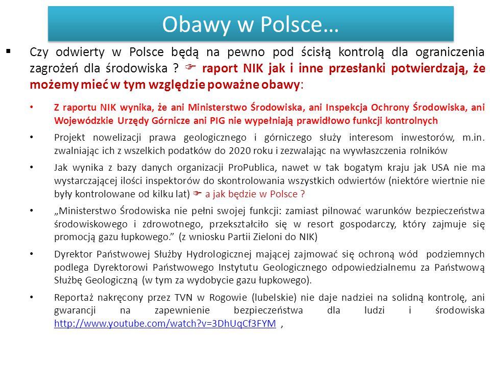 Obawy w Polsce…  Czy odwierty w Polsce będą na pewno pod ścisłą kontrolą dla ograniczenia zagrożeń dla środowiska ?  raport NIK jak i inne przesłank