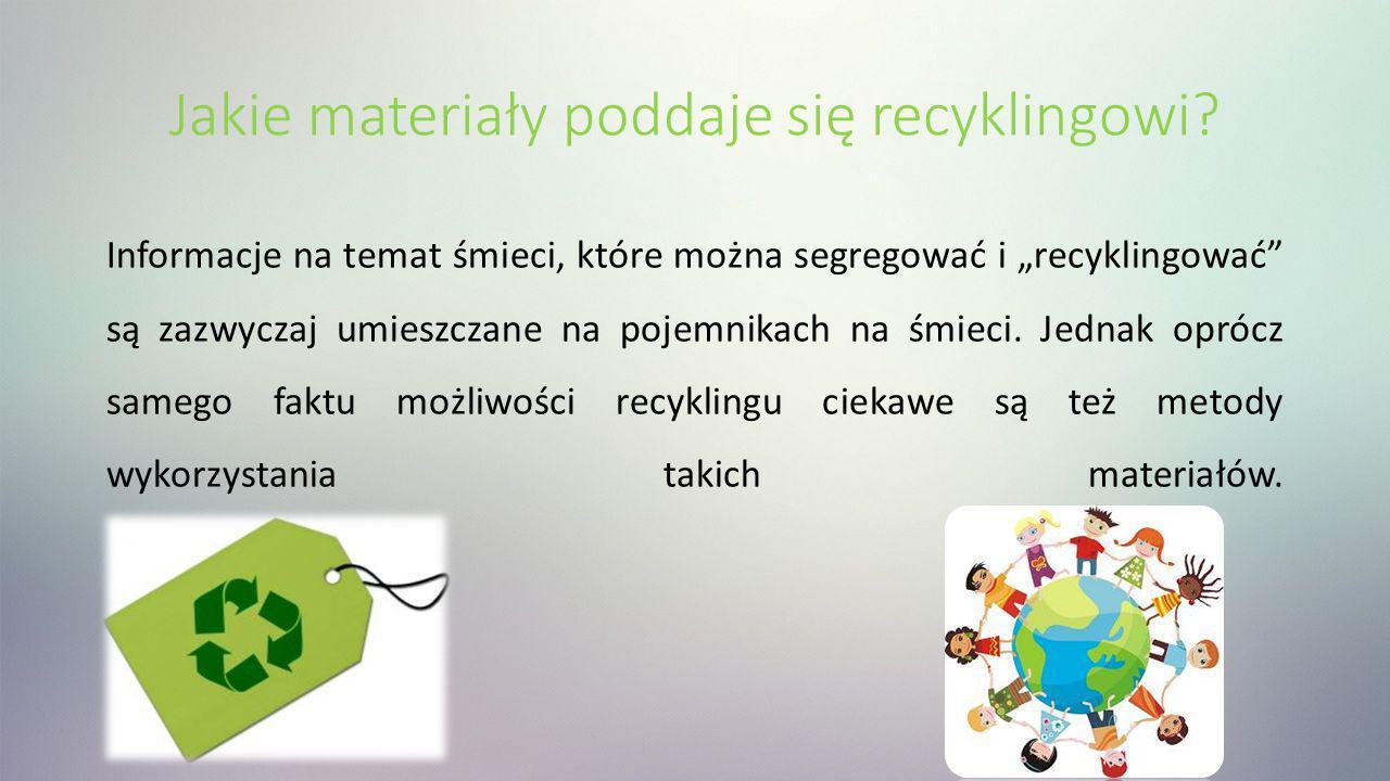 """Jakie materiały poddaje się recyklingowi? Informacje na temat śmieci, które można segregować i """"recyklingować"""" są zazwyczaj umieszczane na pojemnikach"""
