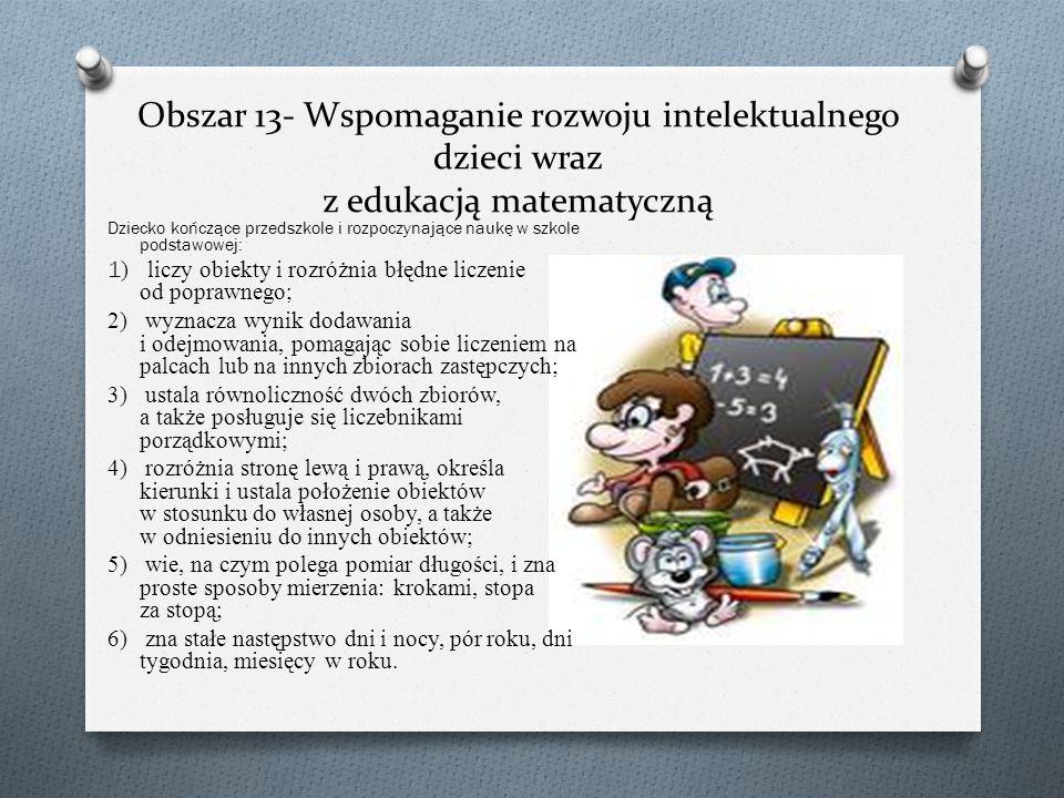 Obszar 12- Wychowanie dla poszanowania roślin i zwierząt. Dziecko kończące przedszkole i rozpoczynające naukę w szkole podstawowej: 1) wymienia roślin