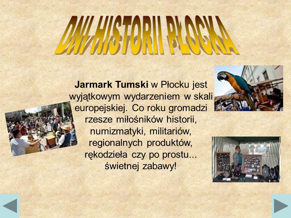 Jarmark Tumski w Płocku jest wyjątkowym wydarzeniem w skali europejskiej.