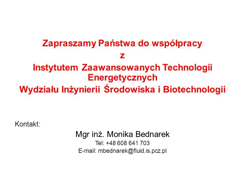 Zapraszamy Państwa do współpracy z Instytutem Zaawansowanych Technologii Energetycznych Wydziału Inżynierii Środowiska i Biotechnologii Kontakt: Mgr i