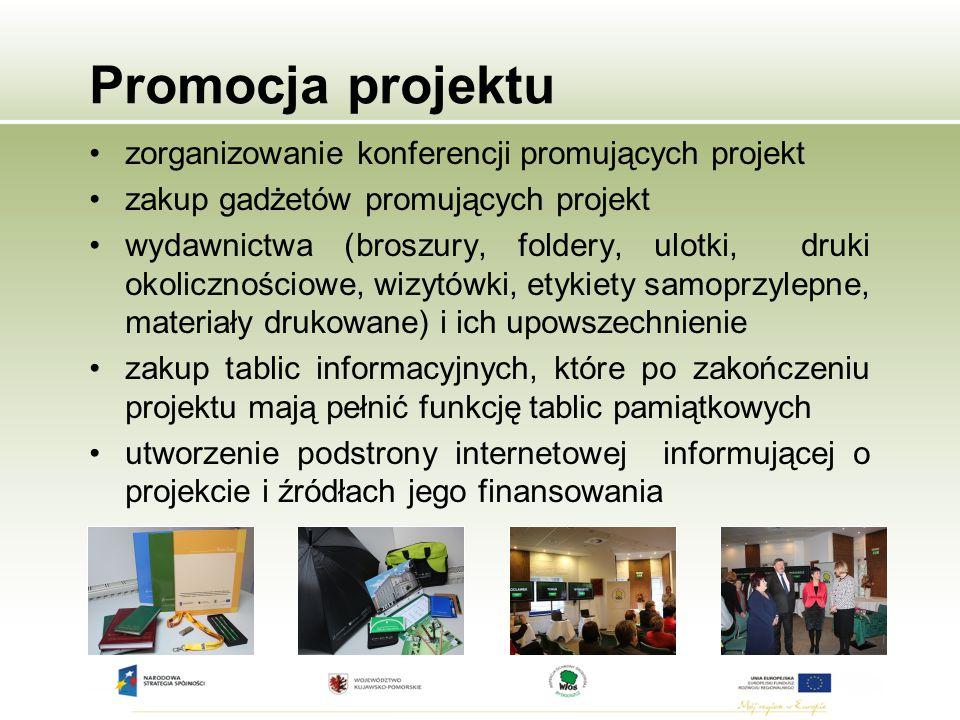 Promocja projektu zorganizowanie konferencji promujących projekt zakup gadżetów promujących projekt wydawnictwa (broszury, foldery, ulotki, druki okol