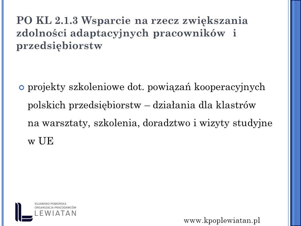 www.kpoplewiatan.pl PO KL 2.1.3 Wsparcie na rzecz zwiększania zdolności adaptacyjnych pracowników i przedsiębiorstw projekty szkoleniowe dot.