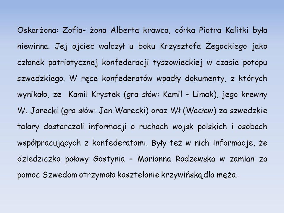 Oskarżona: Zofia- żona Alberta krawca, córka Piotra Kalitki była niewinna.