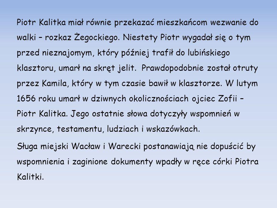 Piotr Kalitka miał równie przekazać mieszkańcom wezwanie do walki – rozkaz Żegockiego.