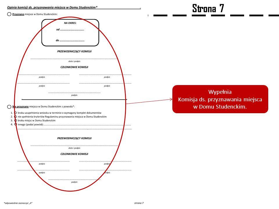 Strona 7 Wypełnia Komisja ds. przyznawania miejsca w Domu Studenckim.