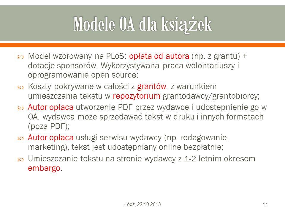  Model wzorowany na PLoS: opłata od autora (np. z grantu) + dotacje sponsorów. Wykorzystywana praca wolontariuszy i oprogramowanie open source;  Kos