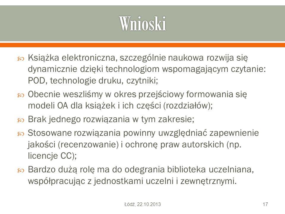  Książka elektroniczna, szczególnie naukowa rozwija się dynamicznie dzięki technologiom wspomagającym czytanie: POD, technologie druku, czytniki;  O