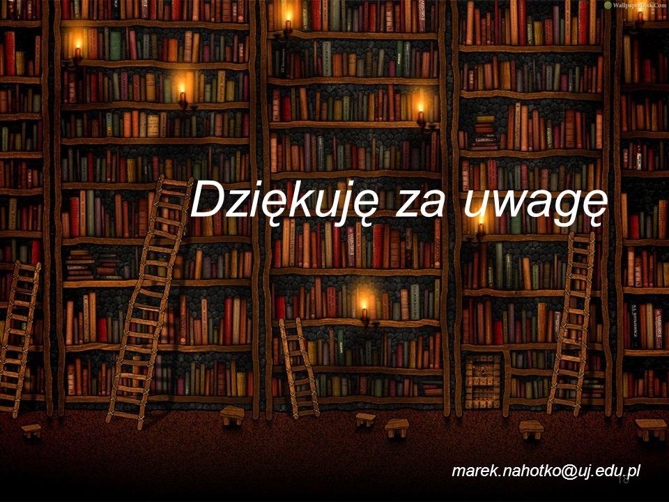 Dziękuję za uwagę marek.nahotko@uj.edu.pl 18Łódź, 22.10.2013