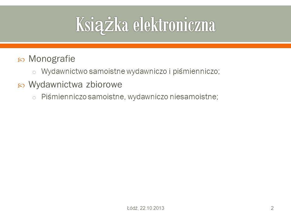  Monografie o Wydawnictwo samoistne wydawniczo i piśmienniczo;  Wydawnictwa zbiorowe o Piśmienniczo samoistne, wydawniczo niesamoistne; Łódź, 22.10.