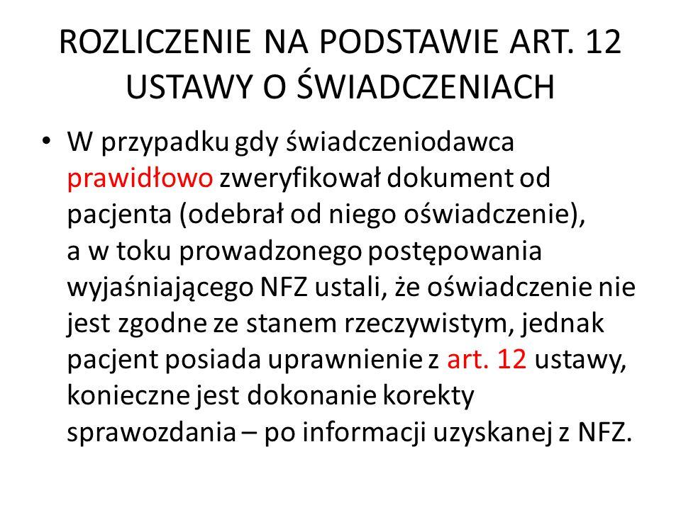 ROZLICZENIE NA PODSTAWIE ART. 12 USTAWY O ŚWIADCZENIACH W przypadku gdy świadczeniodawca prawidłowo zweryfikował dokument od pacjenta (odebrał od nieg