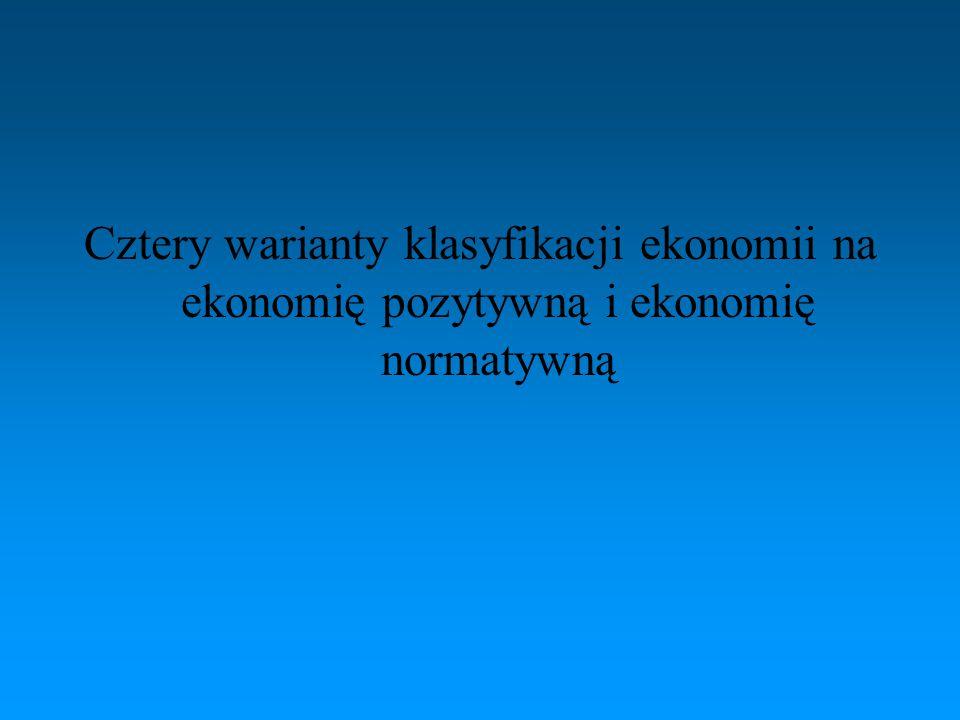 Stanowisko pierwsze Zgodnie z tym stanowiskiem ekonomia pozytywna zajmuje się rozstrzygalnymi (empirycznie lub logicznie) faktami.