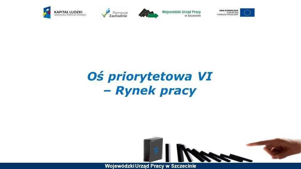 Wojewódzki Urząd Pracy w Szczecinie Oś priorytetowa VI – Rynek pracy Priorytet inwestycyjny 8.5 Zapewnianie dostępu do zatrudnienia osobom poszukującym pracy i nieaktywnym zawodowo, w tym podejmowanie lokalnych inicjatyw na rzecz zatrudnienia oraz wspieranie mobilności pracowników Alokacja: 67000 000 EUR - EFS Typy projektów 1.Kompleksowe wsparcie dla osób bezrobotnych, nieaktywnych zawodowo i poszukujących pracy obejmujące pomoc w aktywnym poszukiwaniu pracy oraz działania na rzecz podnoszenia kwalifikacji zawodowych, a także pomoc w zdobywaniu doświadczenia zawodowego; 2.Wsparcie dla tworzenia nowych miejsc pracy poprzez m.in.